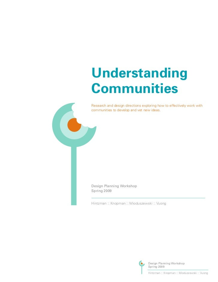 Understanding    Communities    Research and design directions exploring how to effectively work with    communities to de...