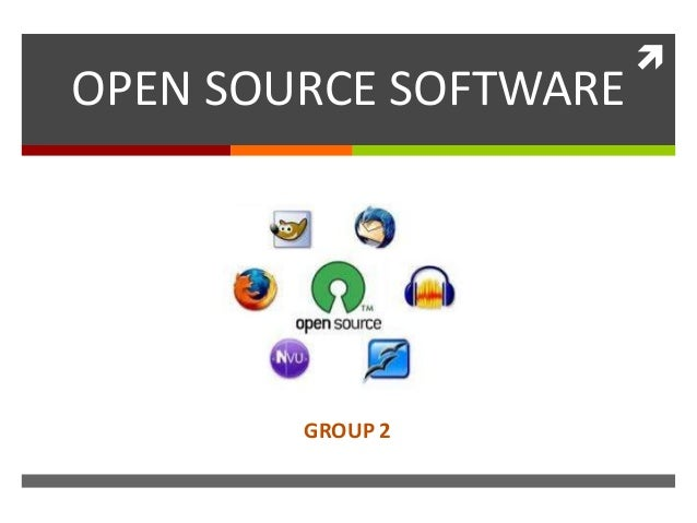 OPEN SOURCE SOFTWARE Open source software  GROUP 2  