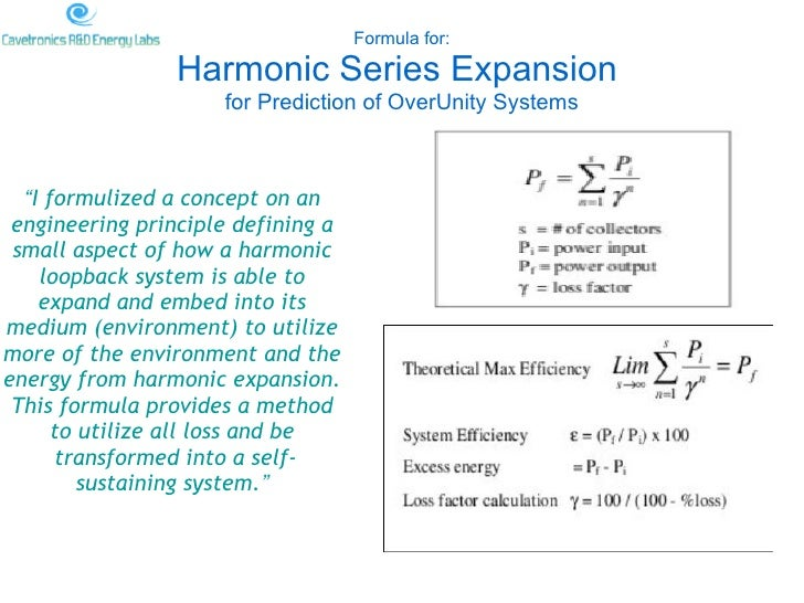 "Formula for:                  Harmonic Series Expansion                      for Prediction of OverUnity Systems      ""I f..."