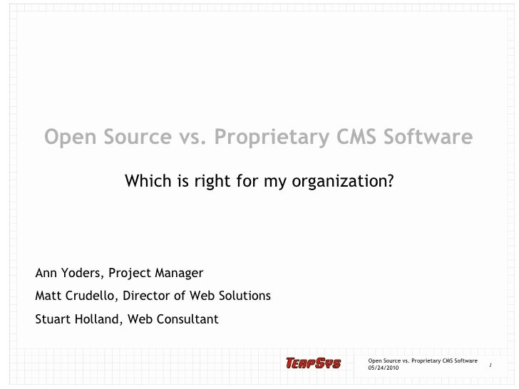 Open Source vs. Proprietary CMS Software<br />Which is right for my organization?<br />Ann Yoders, Project Manager<br />Ma...