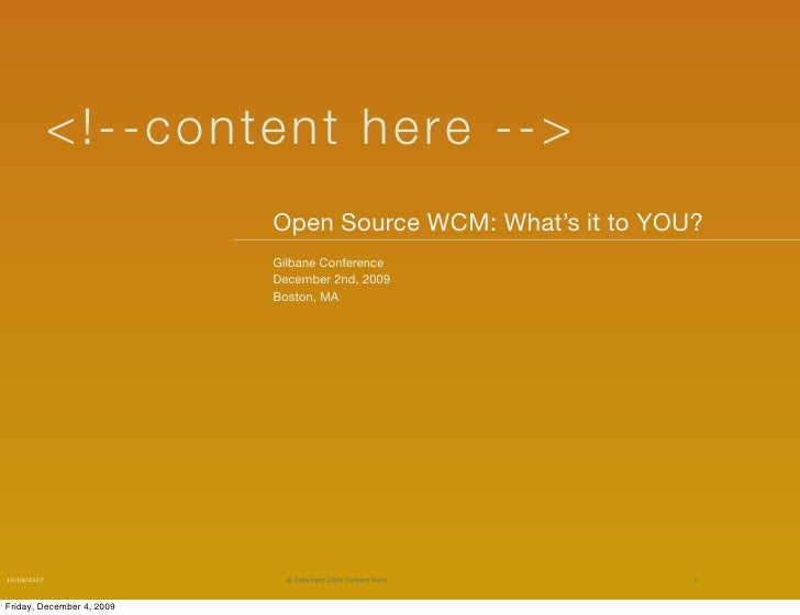 < ! - -co nten t here - - >                            Open Source WCM: What's it to YOU?                            Gilba...