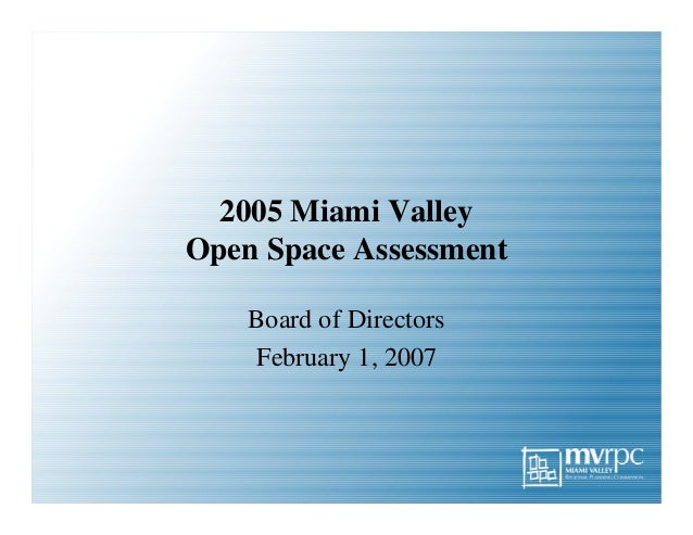 2005 Miami Valley Open Space Assessment Board of Directors February 1, 2007