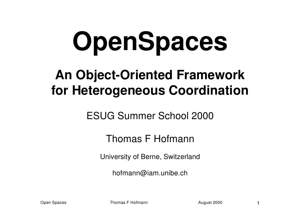 OpenSpaces      An Object-Oriented Framework     for Heterogeneous Coordination               ESUG Summer School 2000     ...