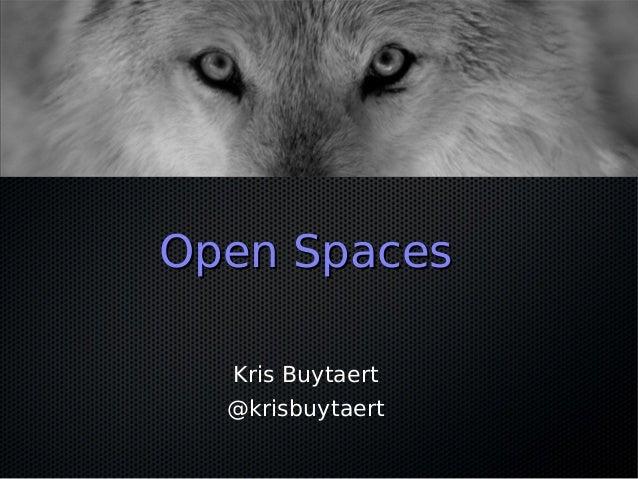 Open SpacesOpen Spaces Kris Buytaert @krisbuytaert