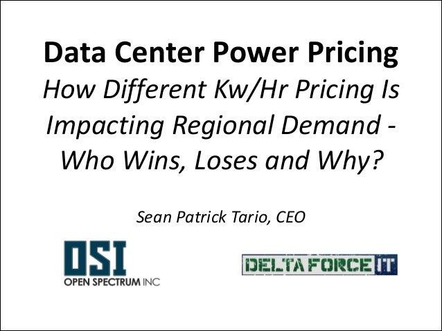 Data Center Power Pricing - Open Spectrum Inc - Sean Patrick Tario - DeltaForce IT