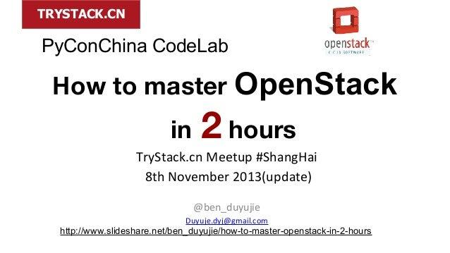 TRYSTACK.CN  PyConChina CodeLab  HowtomasterOpenStack  in2hours TryStack.cn Meetup #ShangHai 8th November 2013(u...