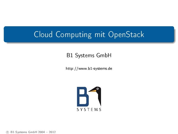 Cloud Computing mit OpenStack                                B1 Systems GmbH                                http://www.b1-...