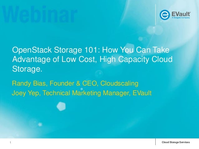 OpenStack Storage 101: How You Can Take Advantage of Low Cost, High Capacity Cloud Storage. Randy Bias, Founder & CEO, Clo...
