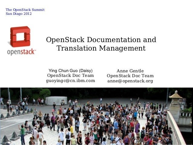 The OpenStack SummitSan Diago 2012                       OpenStack Documentation and                         Translation M...
