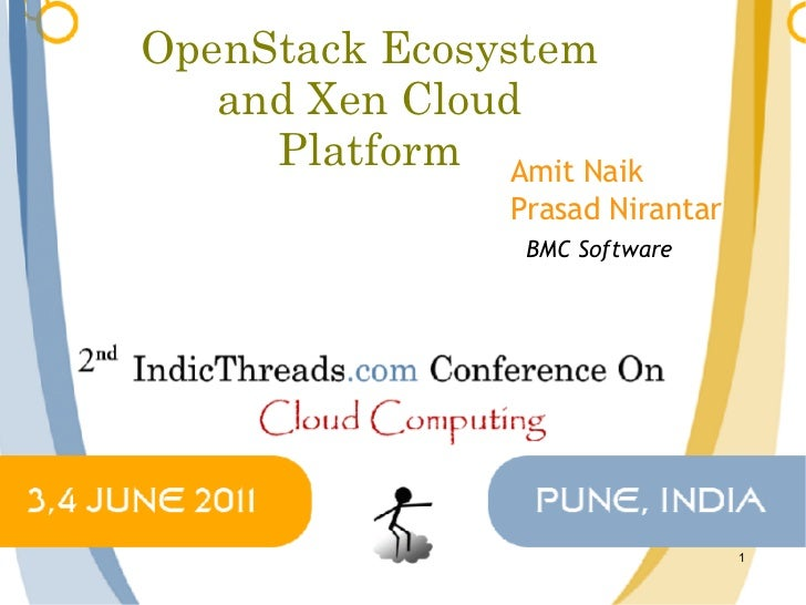 OpenStack Ecosystem – Xen Cloud Platform and Integration into OpenStack -  indicthreads cloud computing conference 2011