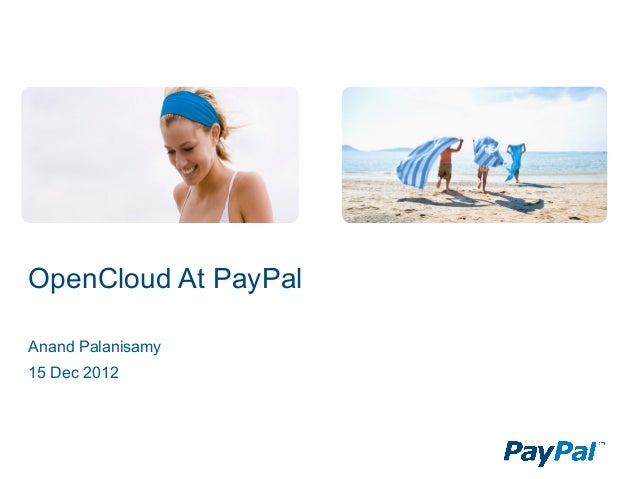 OpenCloud At PayPalAnand Palanisamy15 Dec 2012