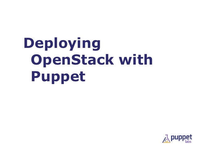 Deploying OpenStack with Puppet