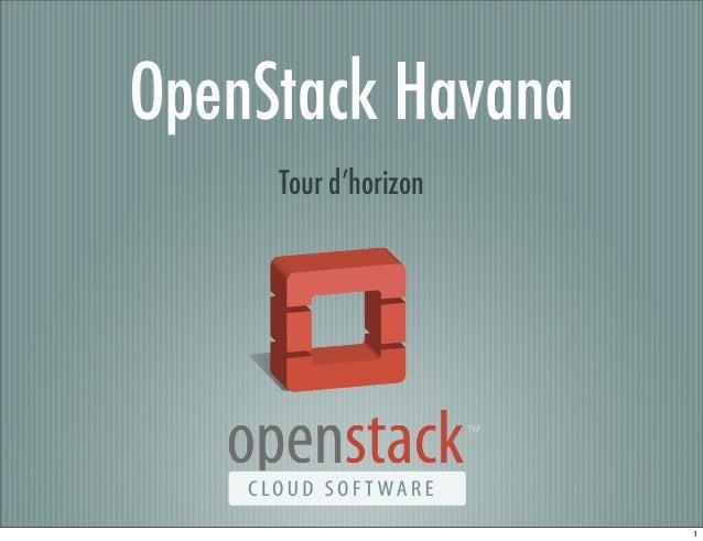 OpenStack Havana Tour d'horizon  1