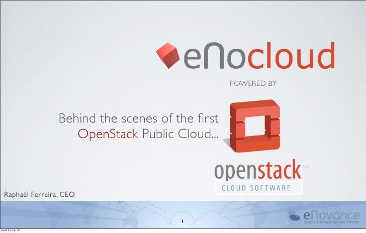 POWERED BY                  Behind the scenes of the first                     OpenStack Public Cloud...  Raphaël Ferreira,...