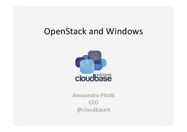 OpenStack  and  Windows    Alessandro  Pilo5   CEO   @cloudbaseit