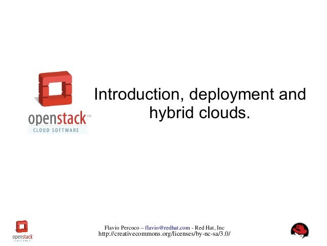 1FlavioPercoco–flavio@redhat.comRedHat,Inchttp://creativecommons.org/licenses/byncsa/3.0/Introduction, deploymen...