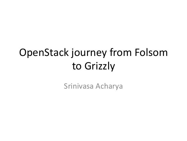 Open stack journey from folsom to grizzly