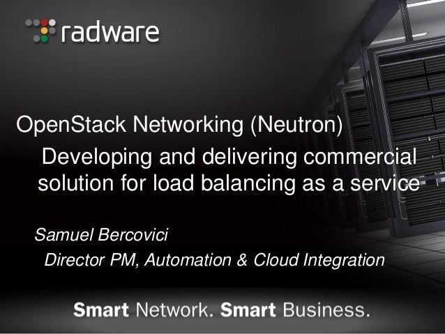 OpenStack Networking:  Developing and Delivering a Commercial Solution for Load Balancing as a Service