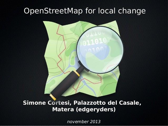 OpenStreetMap for local change  Simone Cortesi, Palazzotto del Casale, Matera (edgeryders) november 2013