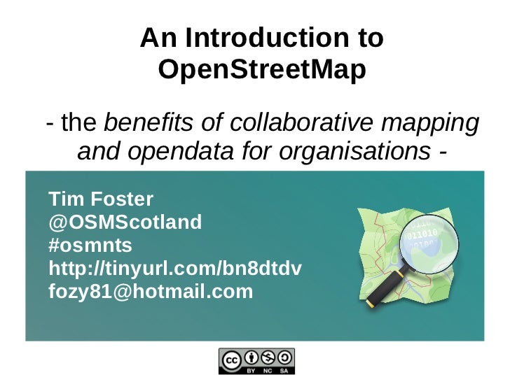 An Introduction to OpenStreetMap - the  benefits of collaborative mapping and opendata for organisations - Tim Foster @OSM...