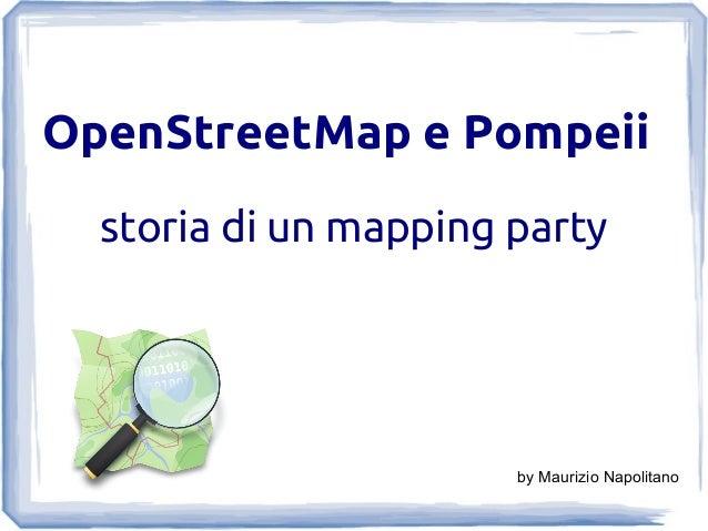 OpenStreetMap e Pompeii storia di un mapping party by Maurizio Napolitano