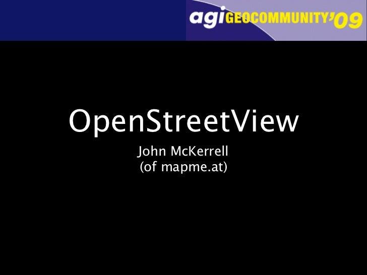 OpenStreetView     John McKerrell     (of mapme.at)