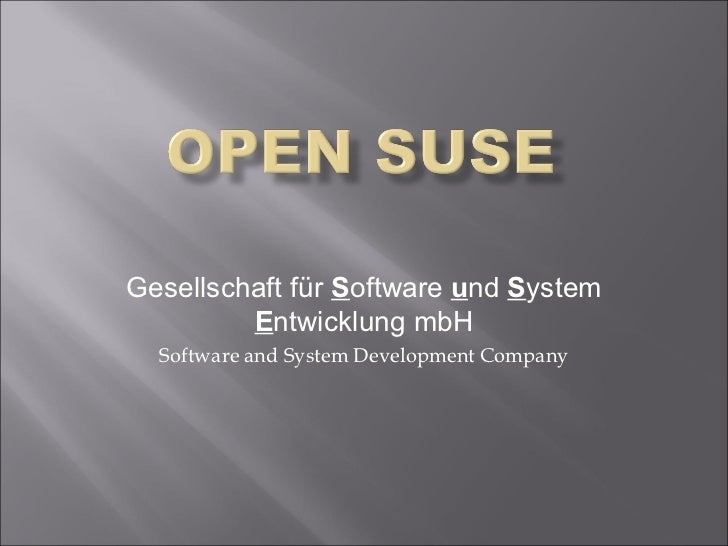 Gesellschaft für  S oftware  u nd  S ystem  E ntwicklung mbH Software and System Development Company