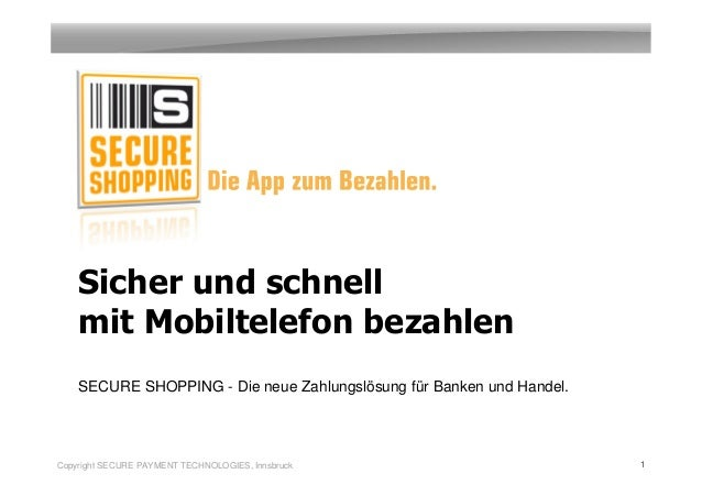Sicher und schnell    mit Mobiltelefon bezahlen    SECURE SHOPPING - Die neue Zahlungslösung für Banken und Handel.Copyrig...