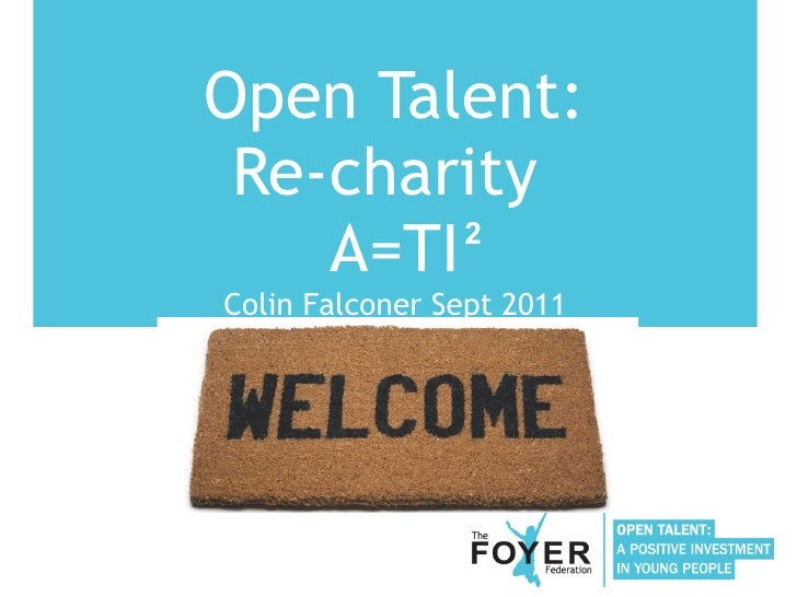 Open Talent: Re-charity  A=TI Colin Falconer Sept 2011 2