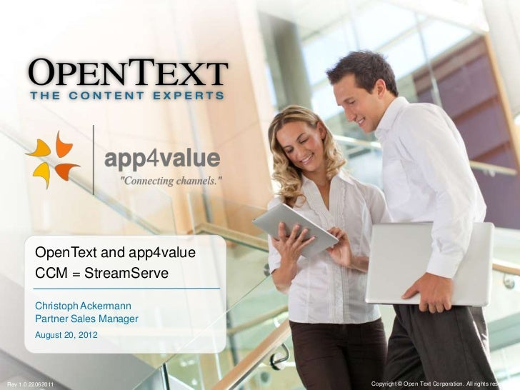 OpenText and app4value         CCM = StreamServe         Christoph Ackermann         Partner Sales Manager         August ...