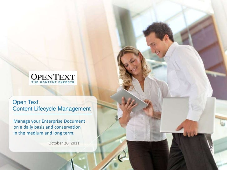 Open TextContent Lifecycle ManagementManage your Enterprise Documenton a daily basis and conservationin the medium and lon...