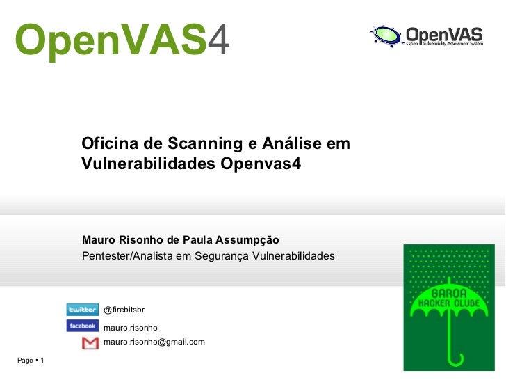 Mauro Risonho de Paula Assumpção This is a placeholder text.  OpenVAS 4 Pentester/Analista em Segurança Vulnerabilidades @...