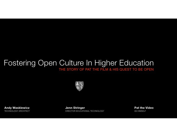 Fostering Open Culture In Higher Education                       THE STORY OF PAT THE FILM & HIS QUEST TO BE OPENAndy Wask...
