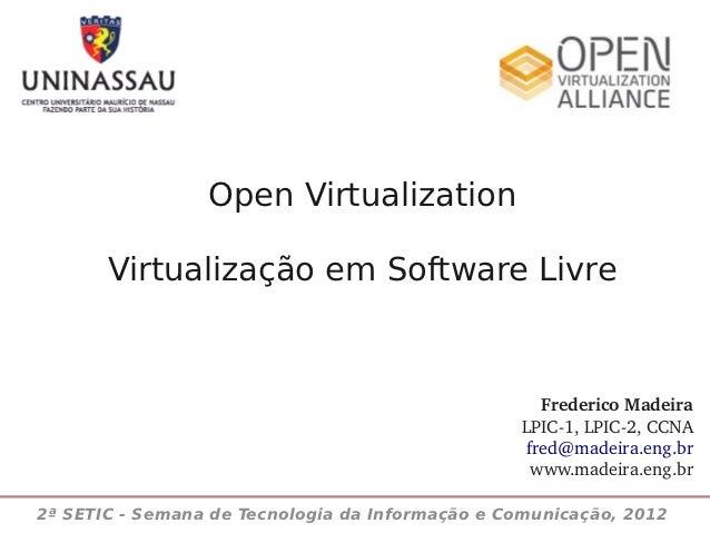 Open Virtualization       Virtualização em Software Livre                                                   FredericoMade...