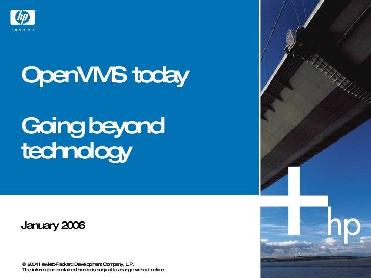 OpenVM today       S  Going beyond technology   January 2006   © 2004 Hew  lett-Packard Developm Com                      ...