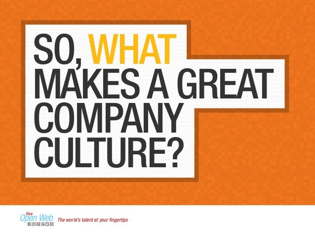 good corporate culture Corporate culture refers to the beliefs and behaviors that determine how a  company's employees and management interact.