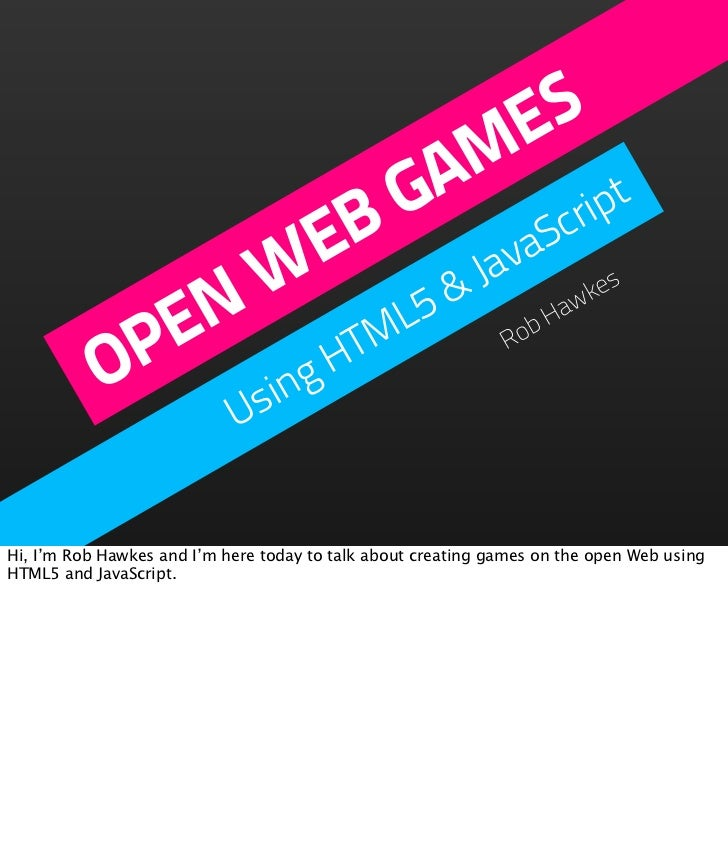 Open Web Games with HTML5 & JavaScript