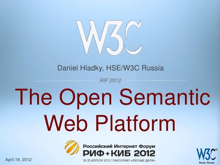 Open web platform talk by daniel hladky at rif 2012 (19 april 2012   moscow)