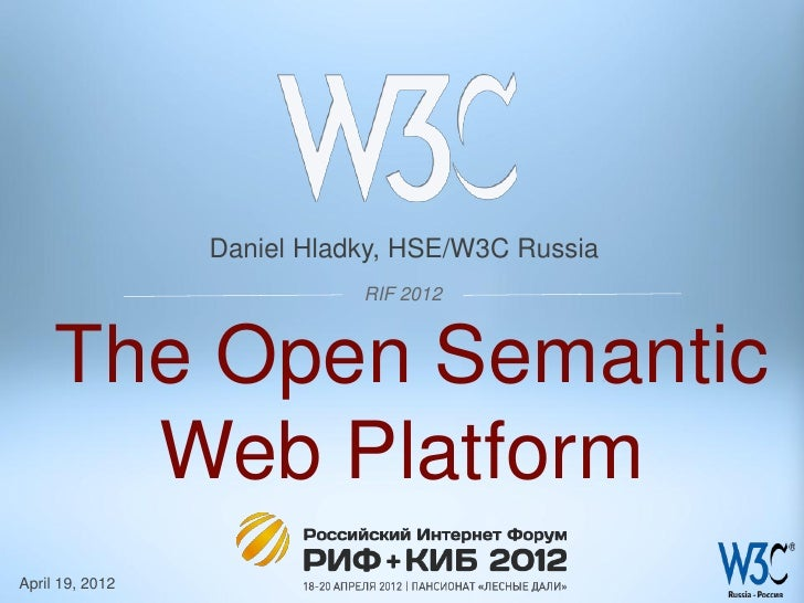 Open web platform talk by daniel hladky at rif 2012 (19 april 2012   moscow)