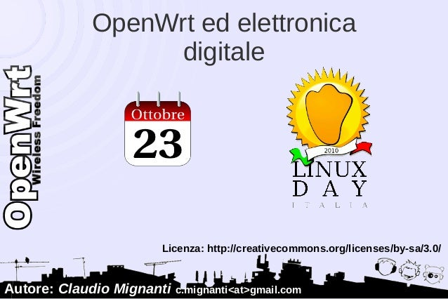 OpenWrt ed elettronica                    digitale                         Licenza: http://creativecommons.org/licenses/by...