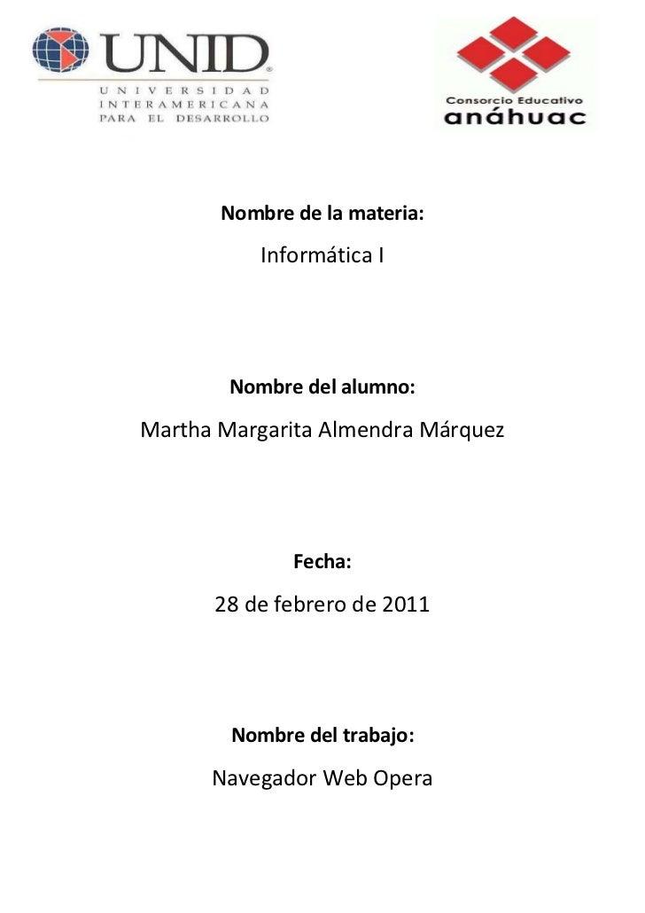 4020820-708660-891540-687705<br />Nombre de la materia:<br />Informática I<br />Nombre del alumno:<br />Martha Margarita A...