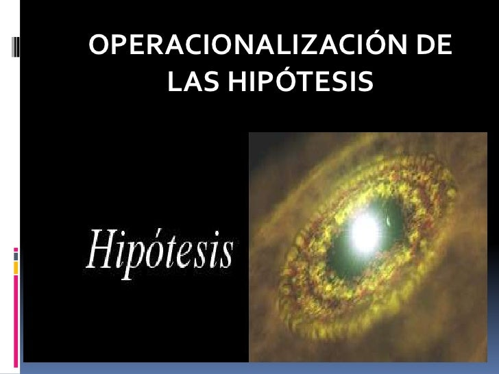 OPERACIONALIZACIÓN DE LAS HIPÓTESIS<br />