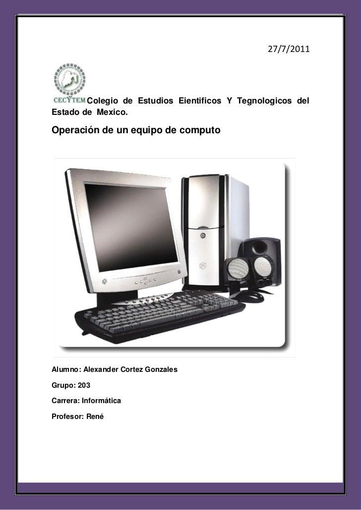 Alexander Cortez Gonzales                                                27/7/2011        Colegio de Estudios Eientificos ...