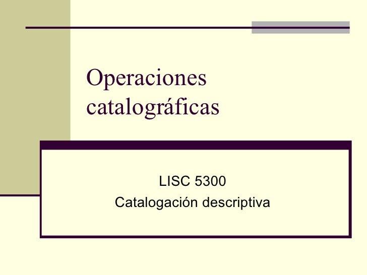 Operaciones catalograficas