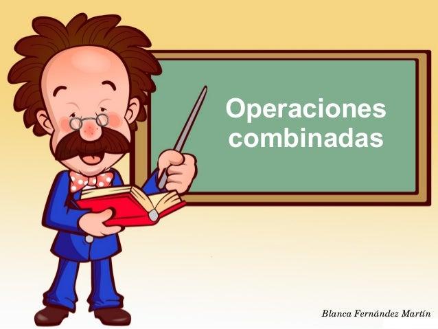 Operaciones combinadas BlancaFernándezMartín