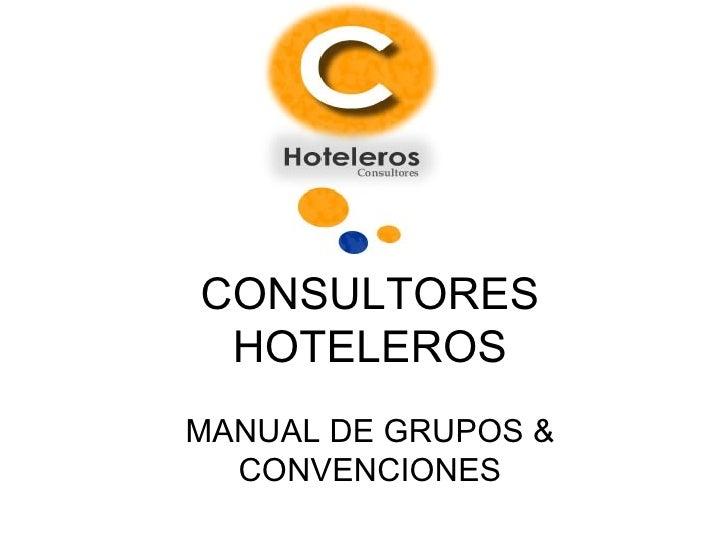 CONSULTORES HOTELEROS MANUAL DE GRUPOS & CONVENCIONES