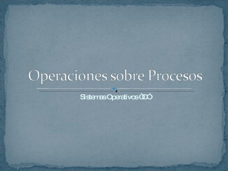 """Sistemas Operativos """"C"""""""