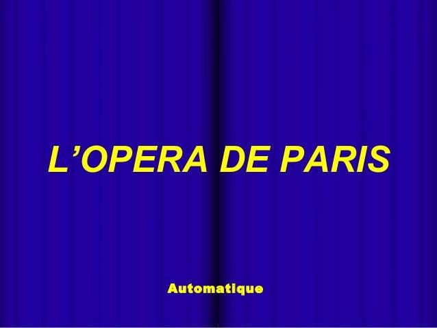  Automatique L'OPERA DE PARIS