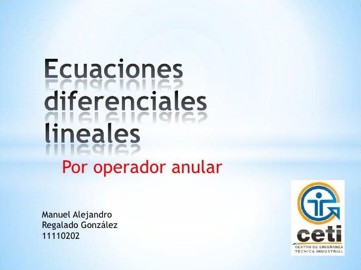 Por operador anularManuel AlejandroRegalado González11110202