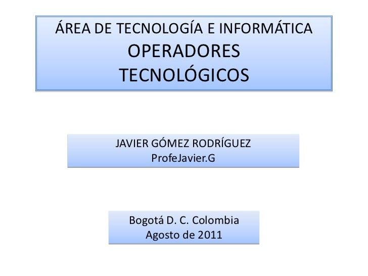 Operadores Tecnológicos